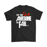 Too Damn Awesome To Fail Mens T-shirt - Audio Swag