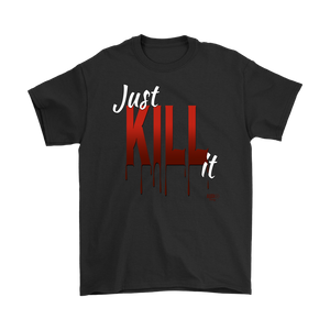 Just Kill It Mens T-shirt - Audio Swag
