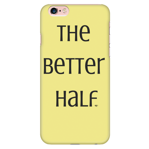 The Better Half iPhone Phone Case