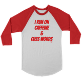 I Run On Caffeine & Cuss Words Raglan - Audio Swag