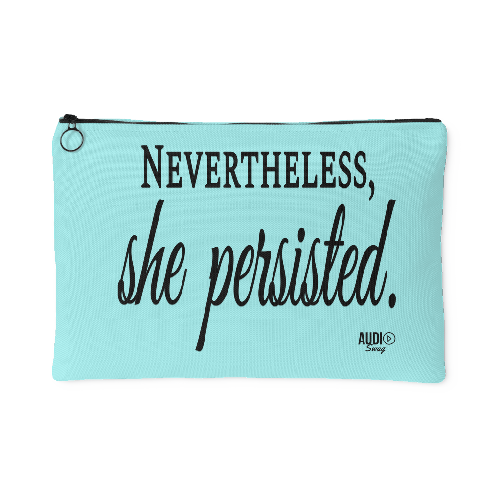 Nevertheless, She Persisted Large Accessory Pouch - Audio Swag