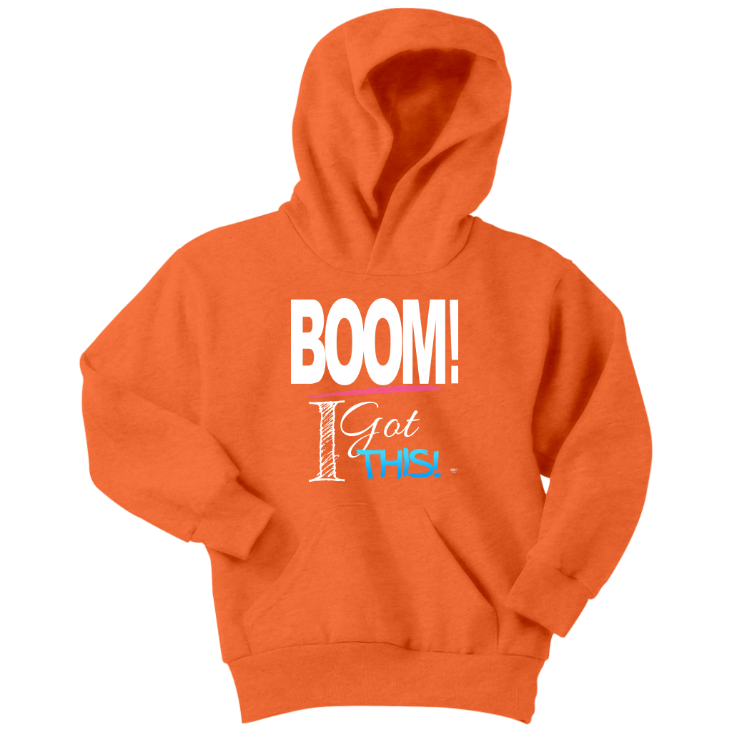 BOOM! I Got This Motivational Youth Hoodie - Audio Swag