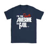 Too Damn Awesome To Fail Ladies T-shirt - Audio Swag