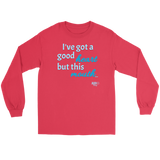 I've Got a Good Heart But This Mouth...Long Sleeve T-shirt - Audio Swag