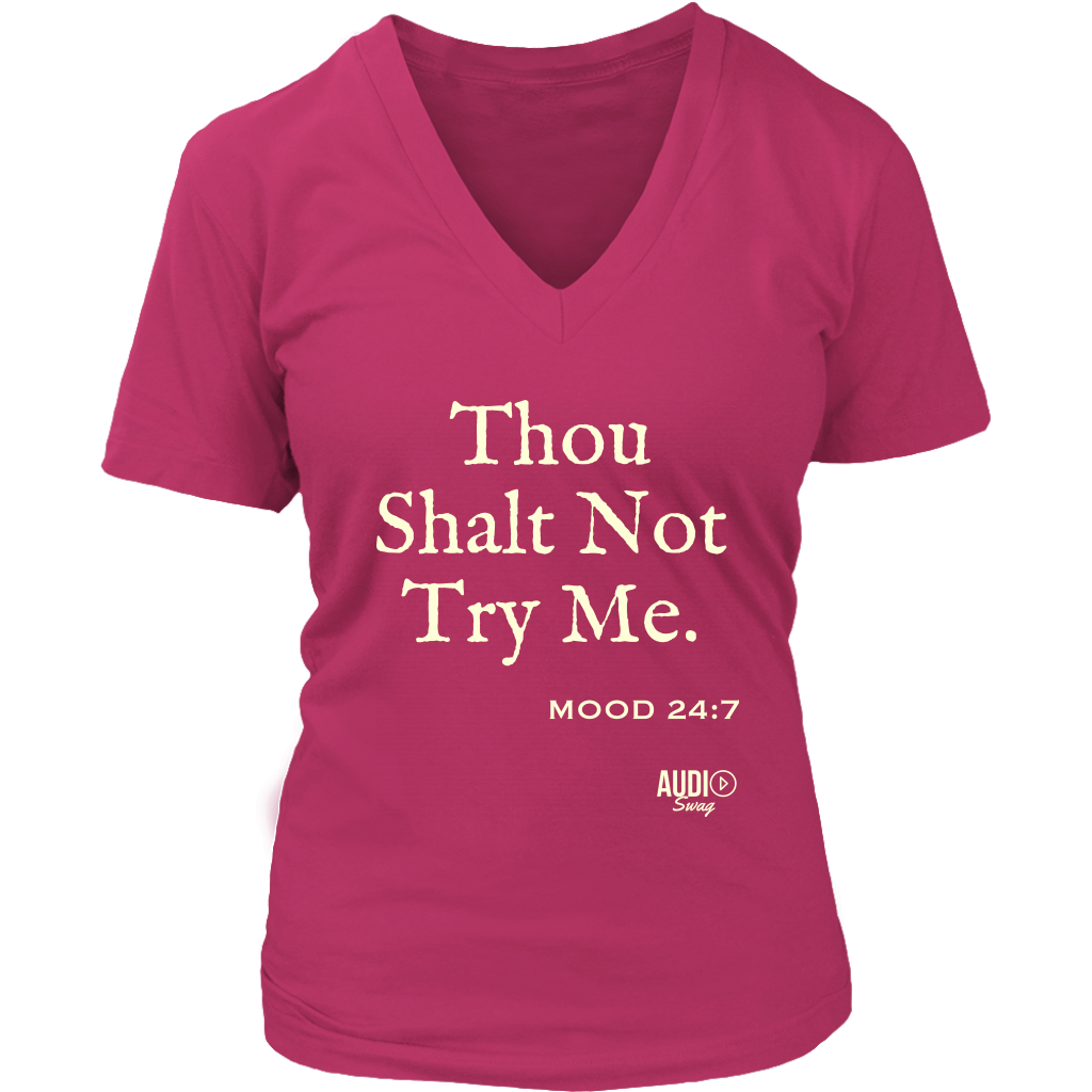 Thou Shalt Not Try Me Ladies V-neck T-shirt - Audio Swag