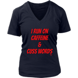 I Run On Caffeine & Cuss Words Ladies V-neck T-shirt - Audio Swag