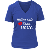 Better Late Than Ugly Ladies V-neck T-shirt - Audio Swag