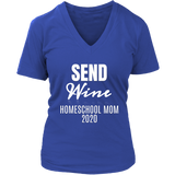 Send Wine Homeschool Mom 2020 Ladies V-neck T-shirt - Audio Swag