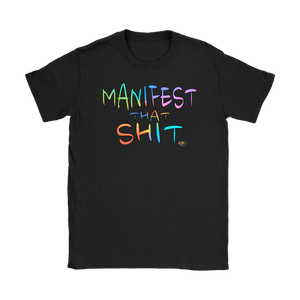 Manifest That Shit Ladies T-shirt - Audio Swag