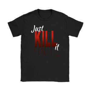 Just Kill It Ladies T-shirt - Audio Swag
