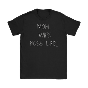 Mom. Wife. Boss Life. Ladies Tee - Audio Swag