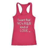 I Want That 90's R&B Kind of LOVE Ladies Racerback Tank Top - Audio Swag