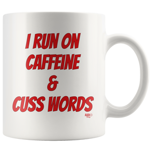 I Run On Caffeine & Cuss Words Mug - Audio Swag