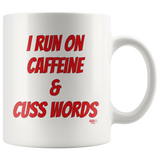 I Run On Caffeine & Cuss Words Mug