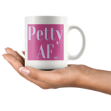 Petty AF Mug - Audio Swag
