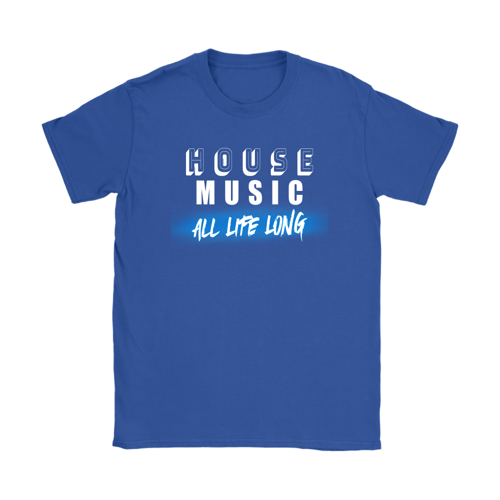 House Music All Life Long (solid) Ladies Tee - Audio Swag