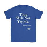 Thou Shalt Not Try Me Ladies T-shirt - Audio Swag