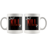 Just Kill It Mug - Audio Swag