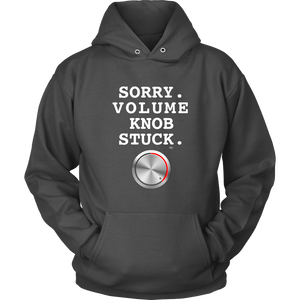 Sorry. Volume Knob Stuck. Hoodie - Audio Swag