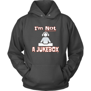 Im Not A Jukebox Hoodie - Audio Swag