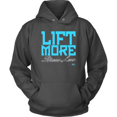 Lift More Stress Less Hoodie