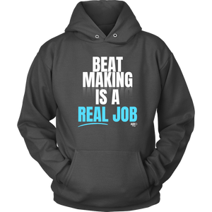 Beat Making Is A Real Job Hoodie - Audio Swag