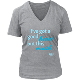 I've Got a Good Heart But This Mouth...Ladies V-neck T-shirt - Audio Swag