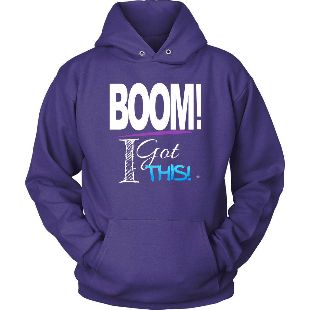 BOOM! I Got This Motivational Hoodie - Audio Swag