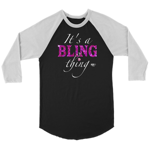 It's A Bling Thing Raglan