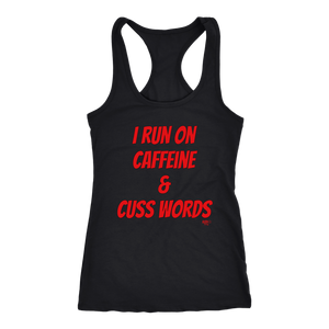 I Run On Caffeine & Cuss Words Ladies Racerback Tank Top - Audio Swag
