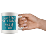 I Want That 90's R&B Kind of LOVE Mug - Audio Swag
