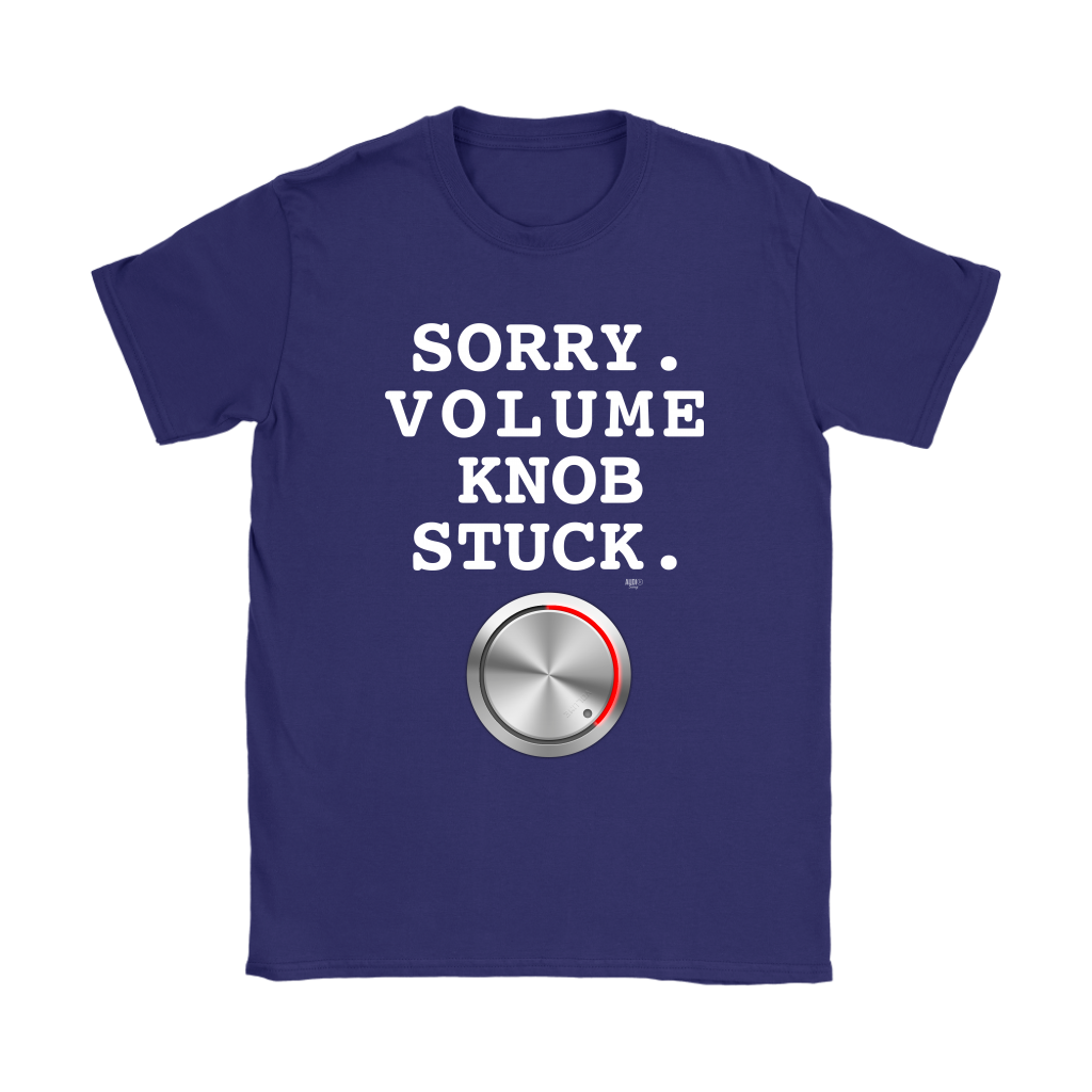 Sorry. Volume Knob Stuck. Ladies Tee - Audio Swag
