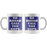Go Ahead Call The Cops Mug - Audio Swag