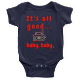 It's All Good Baby, Baby Baby Bodysuit - Audio Swag