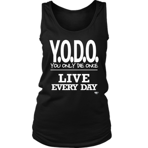 Y.O.D.O. Live Every Day Ladies Tank Top