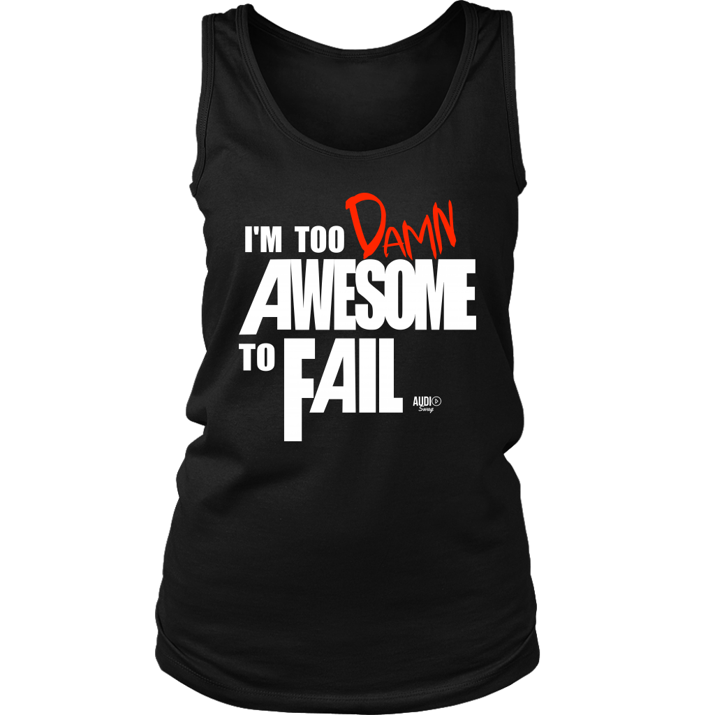 Too Damn Awesome To Fail Ladies Tank Top - Audio Swag