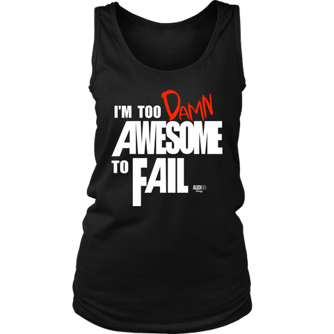 Too Damn Awesome To Fail Ladies Tank Top