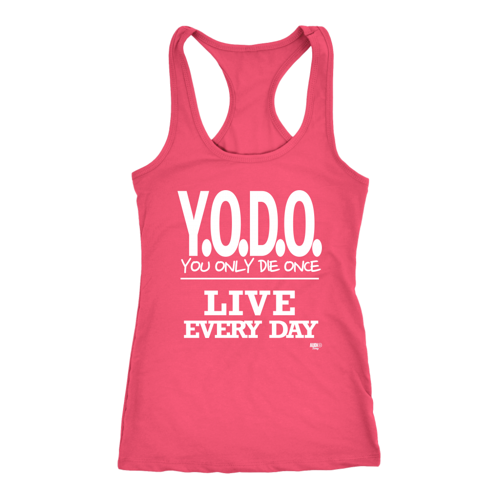 Y.O.D.O. Live Every Day Ladies Racerback Tank Top - Audio Swag