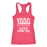 Y.O.D.O. Live Every Day Ladies Racerback Tank Top