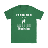 Proud Mom of an Amazing Musician Ladies T-shirt - Audio Swag