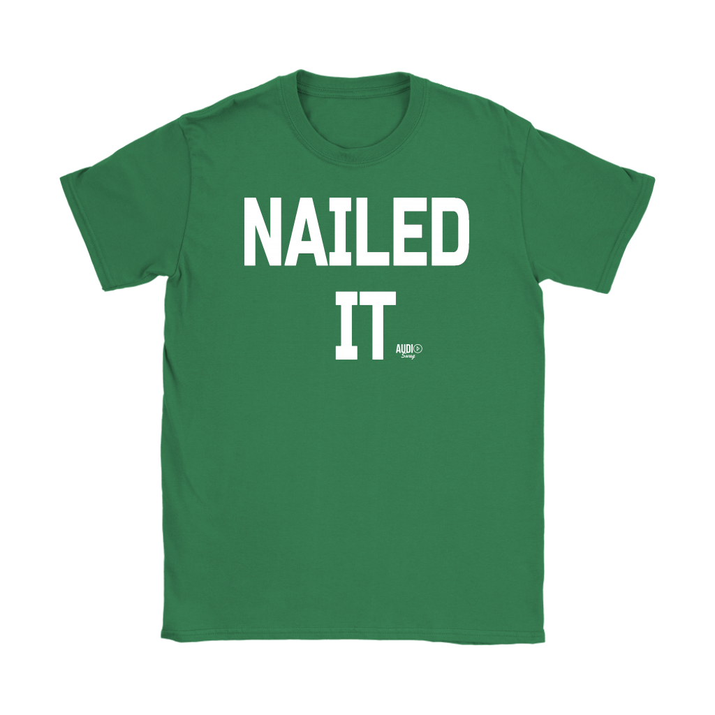 Nailed It Ladies T-shirt - Audio Swag