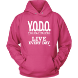 Y.O.D.O. Live Every Day Hoodie - Audio Swag
