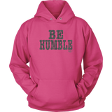Be Humble Hoodie - Audio Swag