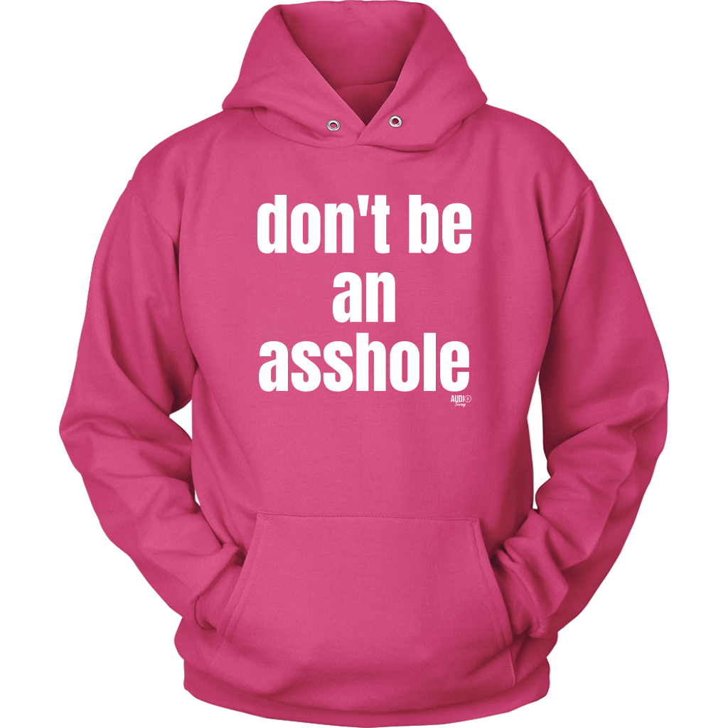 Don't Be An Asshole Hoodie - Audio Swag