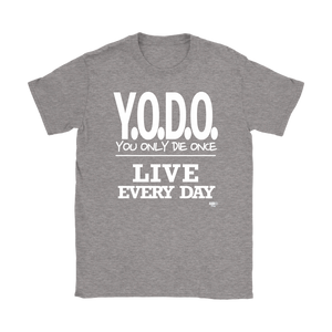 Y.O.D.O. Live Every Day Ladies T-shirt - Audio Swag