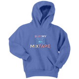 Buy My Mixtape Youth Hoodie