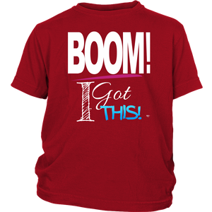 BOOM! I Got This Motivational Youth T-shirt - Audio Swag