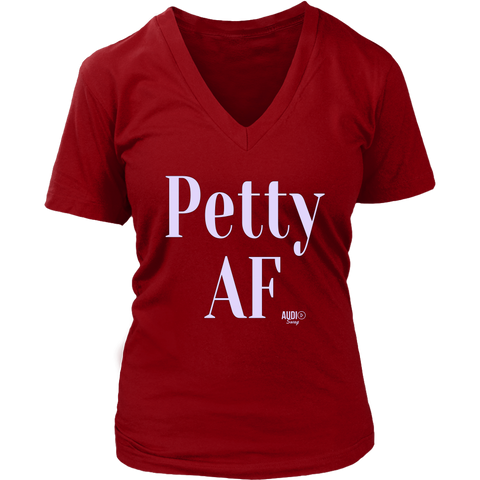Petty AF Ladies V-neck T-shirt