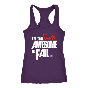 Too Damn Awesome To Fail Ladies Racerback Tank Top