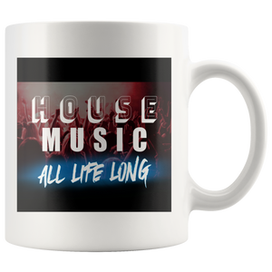 House Music All Life Long Mug - Audio Swag